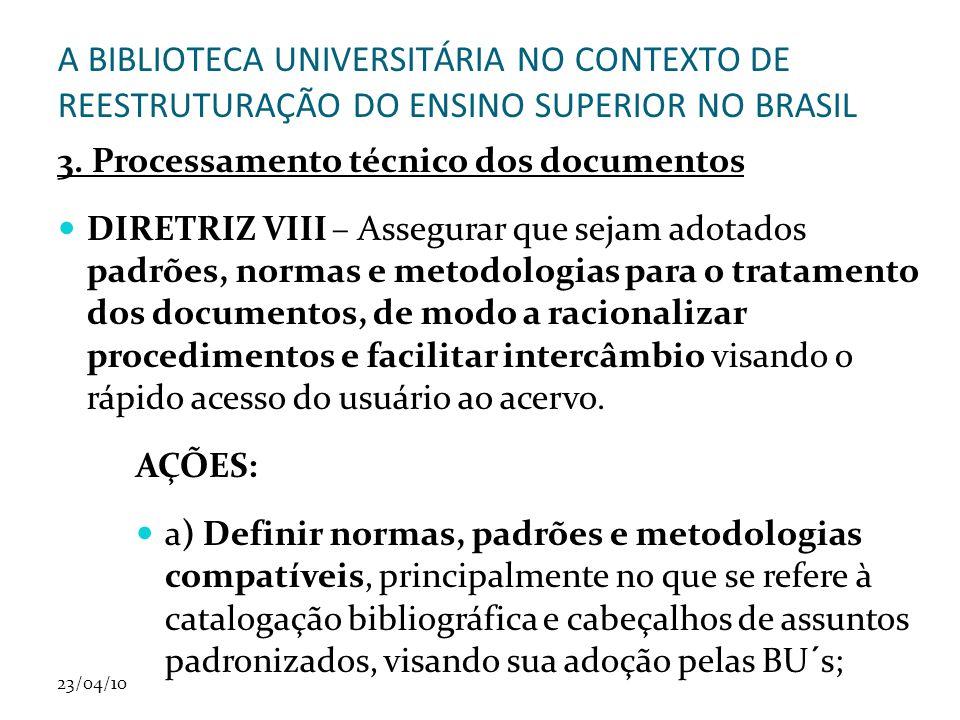 23/04/10 A BIBLIOTECA UNIVERSITÁRIA NO CONTEXTO DE REESTRUTURAÇÃO DO ENSINO SUPERIOR NO BRASIL 3.