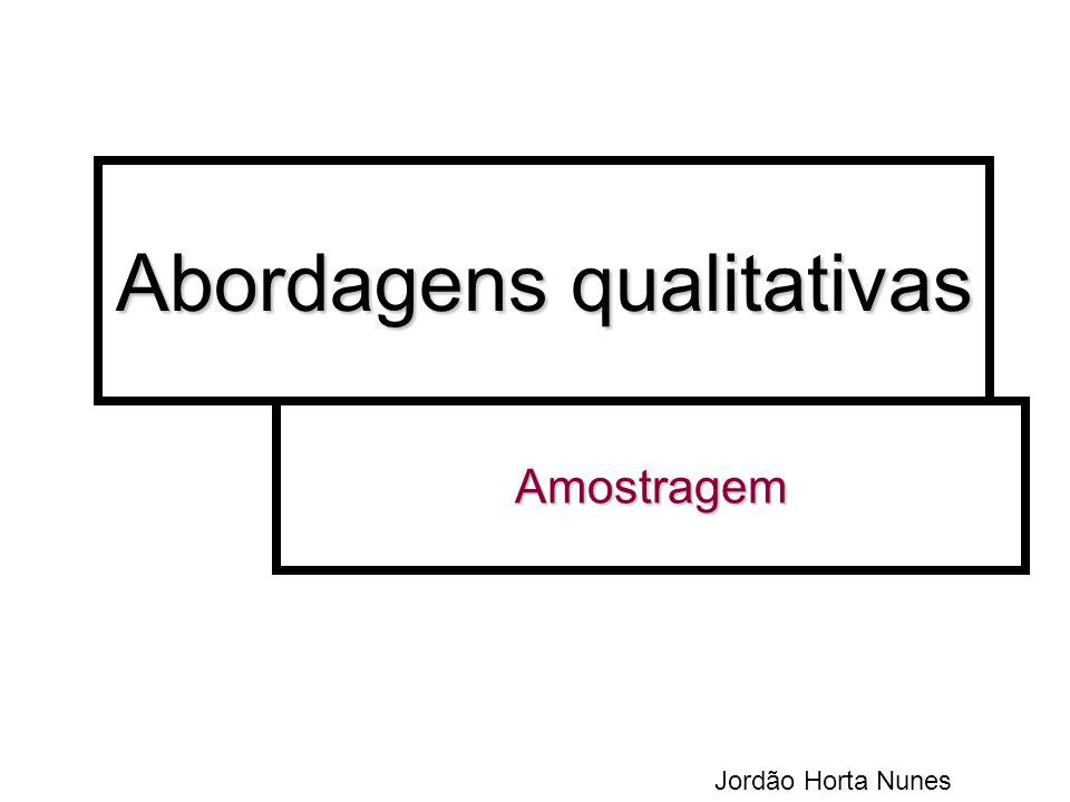 Abordagens qualitativas Amostragem Jordão Horta Nunes
