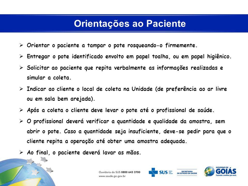 Orientações ao Paciente: 2ª amostra A 2ªamostra deve ser coletada, no dia seguinte, logo ao despertar, em local arejado, Seguindo os passos da 1ª amostra (unidade de saúde).