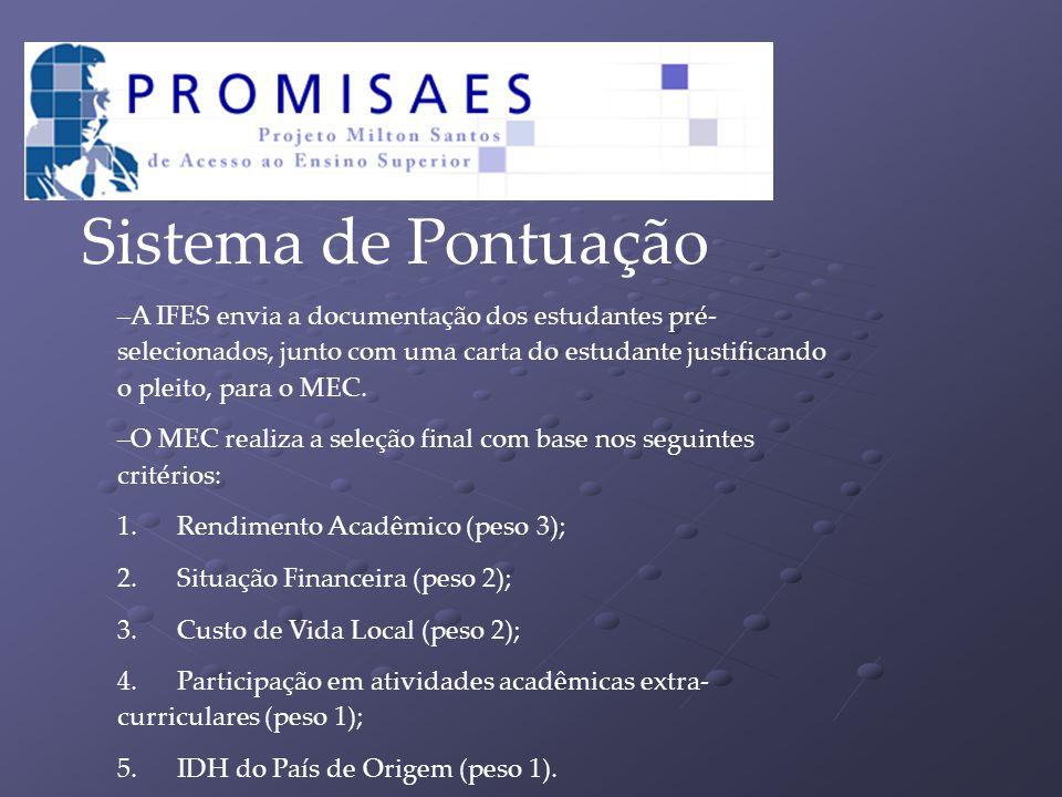 Sistema de Pontuação – A IFES envia a documentação dos estudantes pré- selecionados, junto com uma carta do estudante justificando o pleito, para o ME
