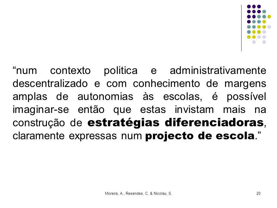 Moreira, A., Resendes, C. & Nicolau, S.20 num contexto politica e administrativamente descentralizado e com conhecimento de margens amplas de autonomi