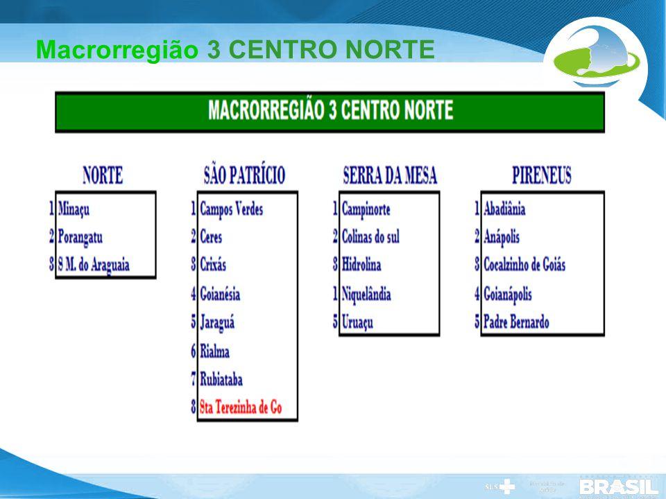 Secretaria de Gestão do Trabalho e da Educação na Saúde Macrorregião 3 CENTRO NORTE