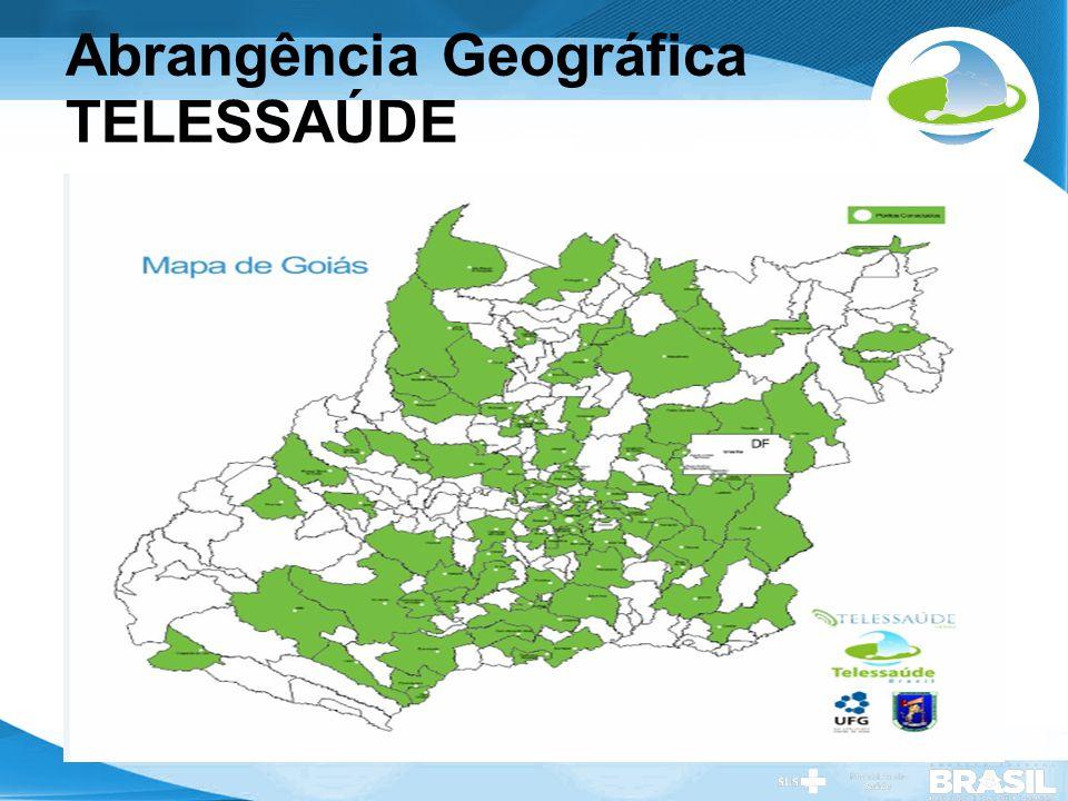Secretaria de Gestão do Trabalho e da Educação na Saúde Abrangência Geográfica TELESSAÚDE