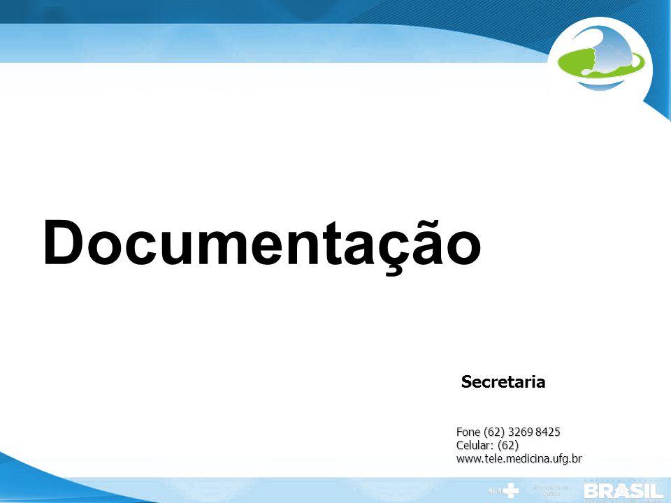 Secretaria de Gestão do Trabalho e da Educação na Saúde Documentação Secretaria Fone (62) 3269 8425 Celular: (62) www.tele.medicina.ufg.br