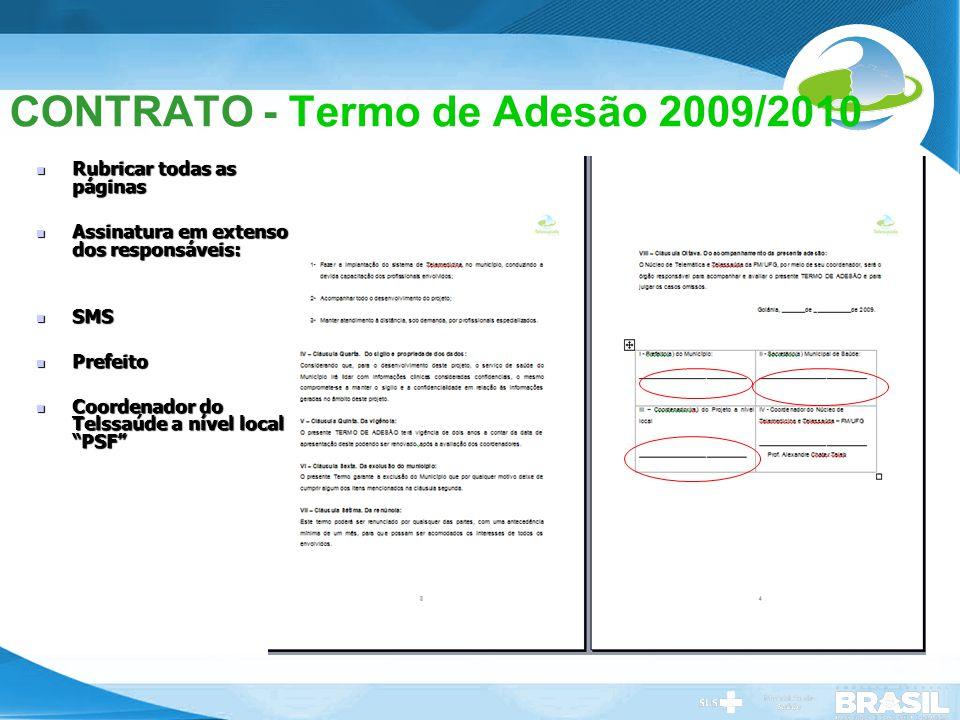 Secretaria de Gestão do Trabalho e da Educação na Saúde CONTRATO - Termo de Adesão 2009/2010 Rubricar todas as páginas Rubricar todas as páginas Assin