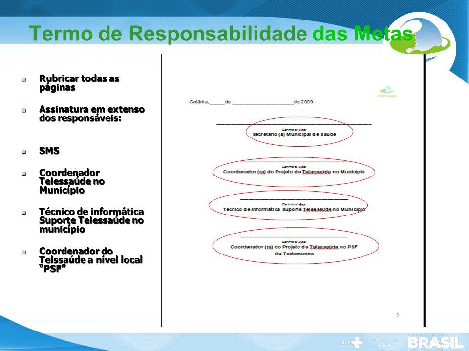 Secretaria de Gestão do Trabalho e da Educação na Saúde Termo de Responsabilidade das Metas Rubricar todas as páginas Rubricar todas as páginas Assina