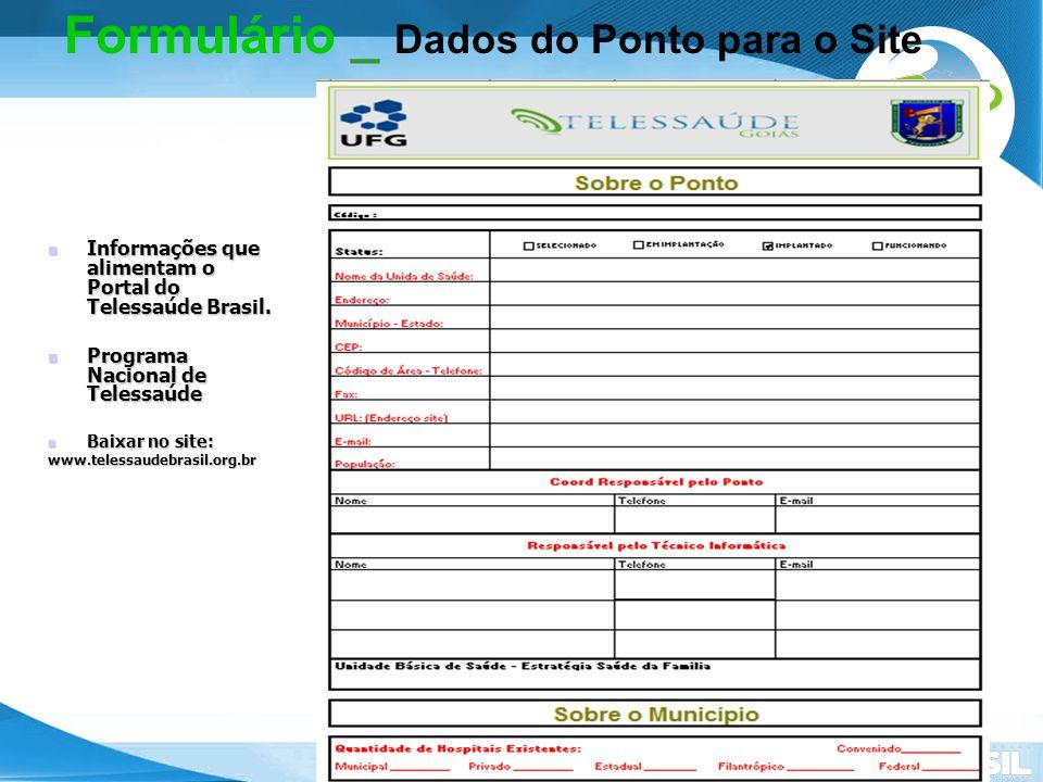 Secretaria de Gestão do Trabalho e da Educação na Saúde Formulário _ Dados do Ponto para o Site Informações que alimentam o Portal do Telessaúde Brasi