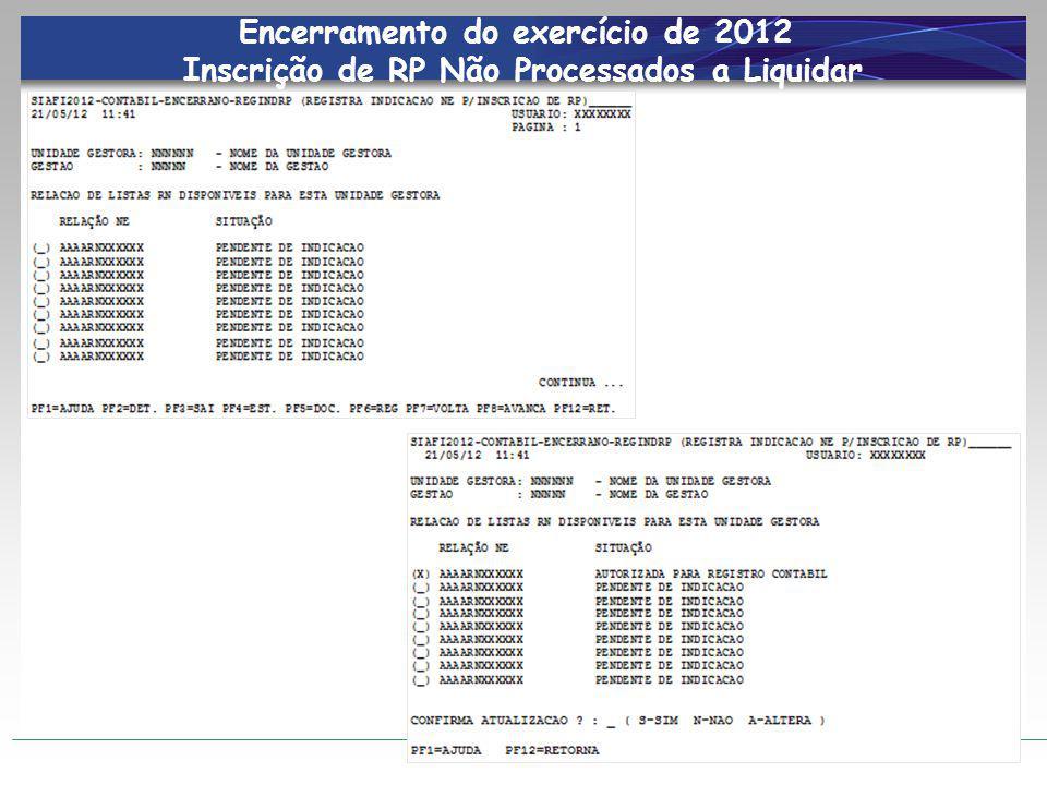 Encerramento do exercício de 2012 Inscrição de RP Não Processados a Liquidar