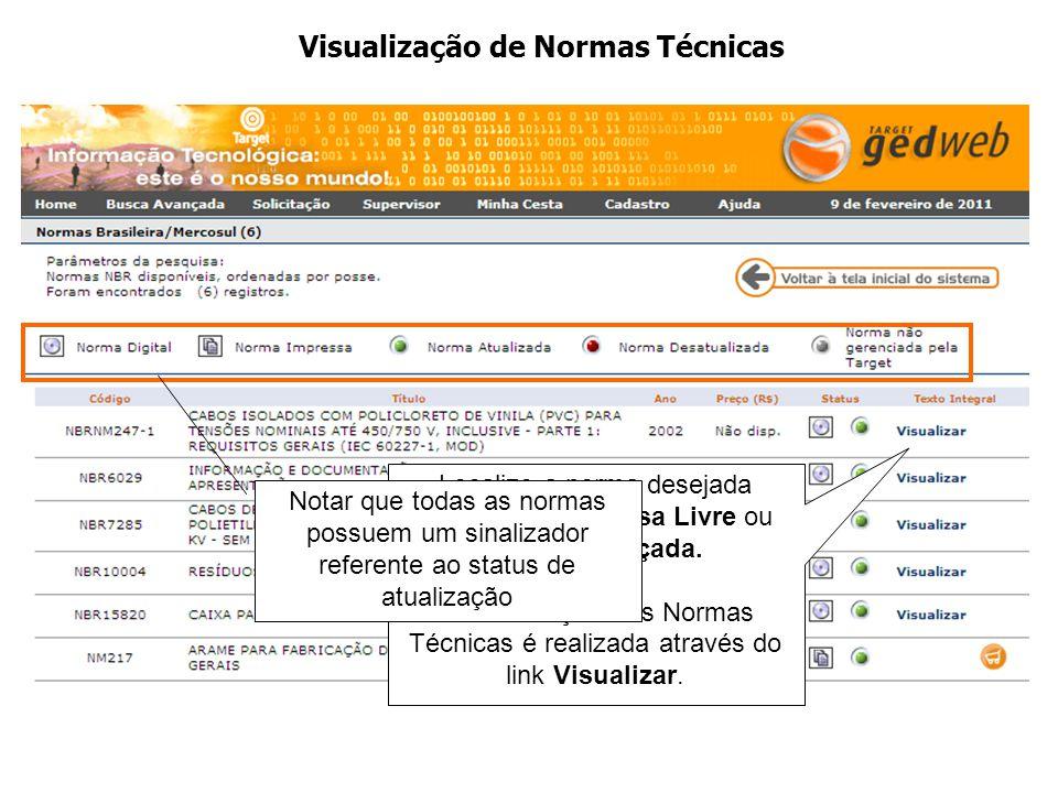 Localize a norma desejada através da Pesquisa Livre ou Busca Avançada. A visualização das Normas Técnicas é realizada através do link Visualizar. Nota
