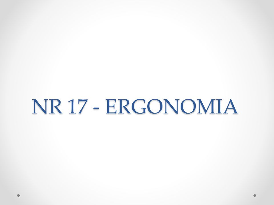 NR 17 - ERGONOMIA