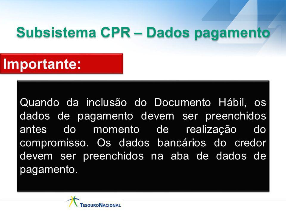 Quando da inclusão do Documento Hábil, os dados de pagamento devem ser preenchidos antes do momento de realização do compromisso. Os dados bancários d