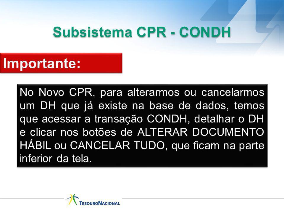 No Novo CPR, para alterarmos ou cancelarmos um DH que já existe na base de dados, temos que acessar a transação CONDH, detalhar o DH e clicar nos botõ