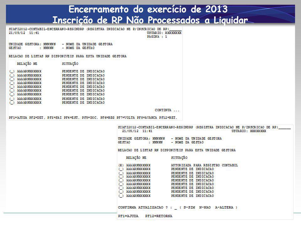 Encerramento do exercício de 2013 Inscrição de RP Não Processados a Liquidar