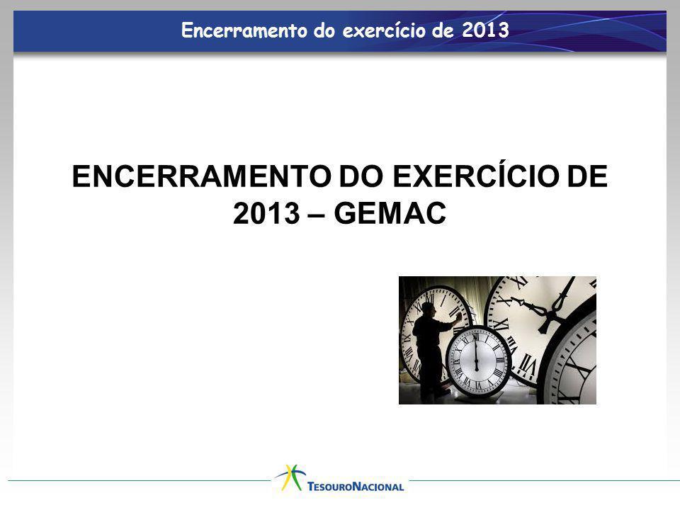 ENCERRAMENTO DO EXERCÍCIO DE 2013 – GEMAC Encerramento do exercício de 2013