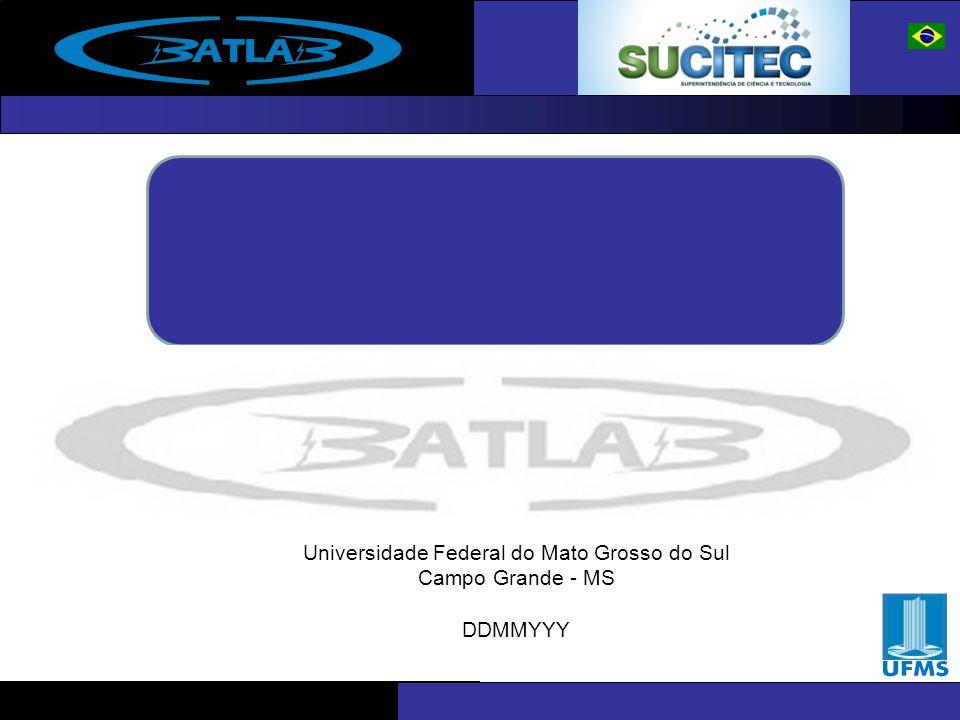 UFMS – Universidade Federal de Mato Grosso do Sul A Superintendência de Ciência e Tecnologia –Subordinada diretamente ao Secretário de Estado de Meio Ambiente, das Cidades, do Planejamento, da Ciência e Tecnologia.