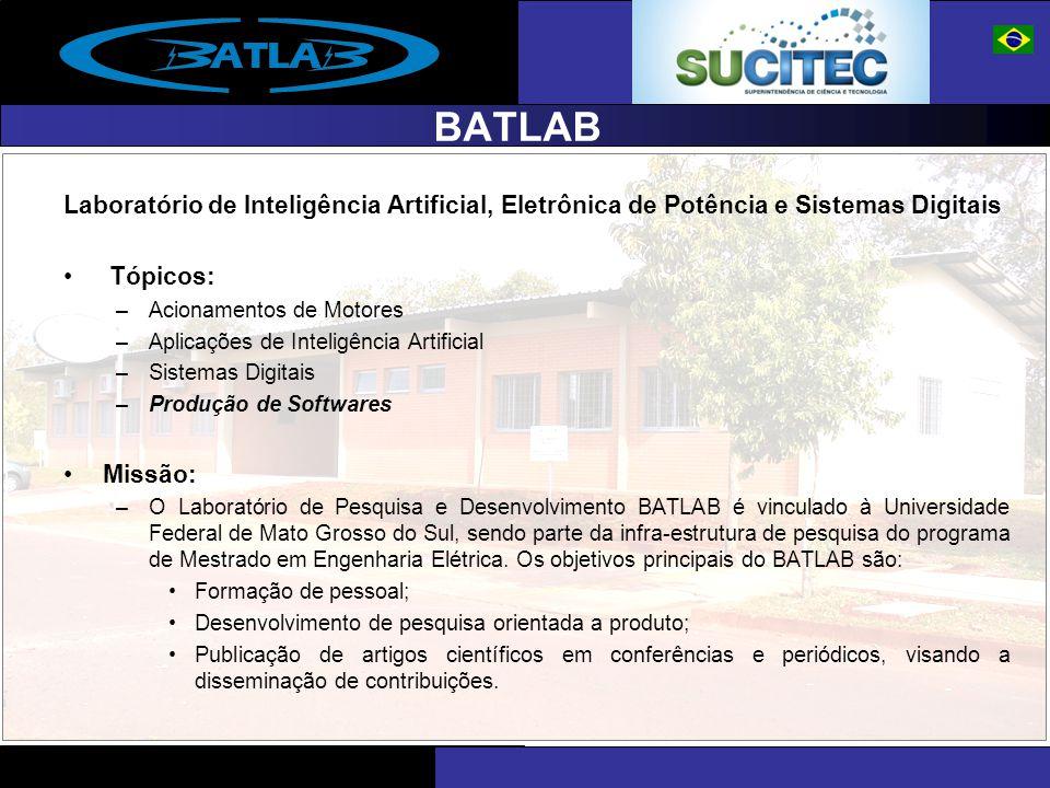 BATLAB Laboratório de Inteligência Artificial, Eletrônica de Potência e Sistemas Digitais Tópicos: –Acionamentos de Motores –Aplicações de Inteligênci