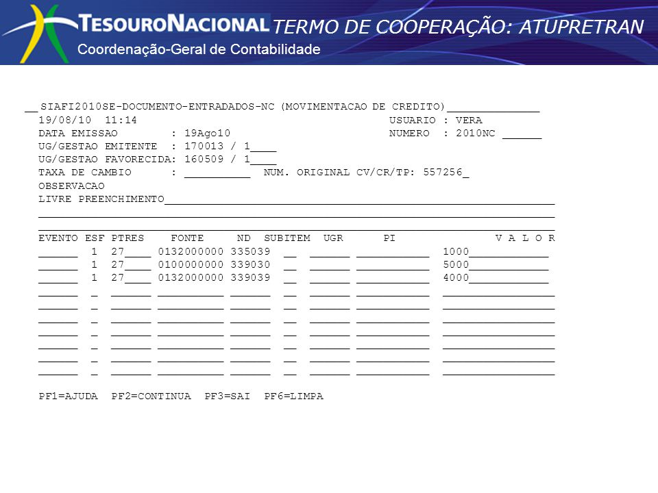 Coordenação-Geral de Contabilidade TERMO DE COOPERAÇÃO: ATUPRETRAN __ SIAFI2010SE-DOCUMENTO-ENTRADADOS-NC (MOVIMENTACAO DE CREDITO)______________ 19/0