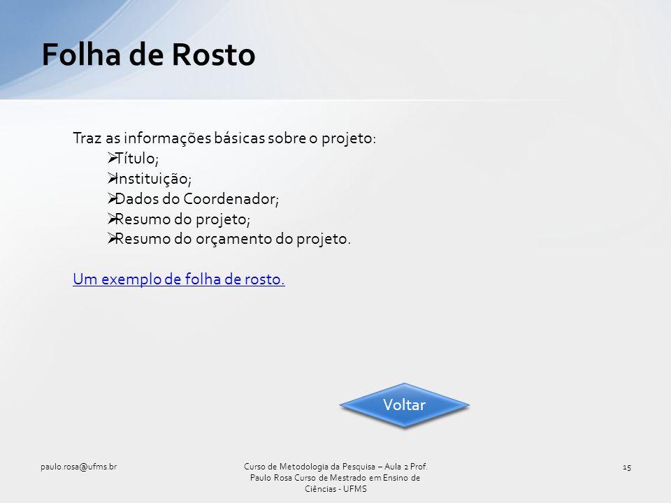 Folha de Rosto paulo.rosa@ufms.br15Curso de Metodologia da Pesquisa – Aula 2 Prof. Paulo Rosa Curso de Mestrado em Ensino de Ciências - UFMS Traz as i