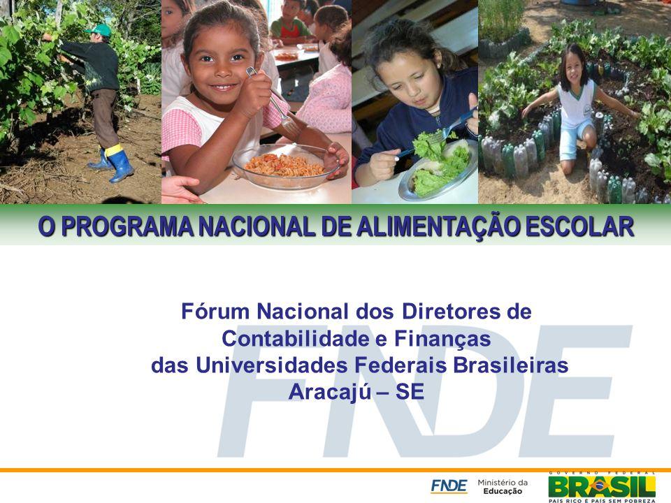 Programa Nacional de Alimentação Escolar – PNAE O PROGRAMA NACIONAL DE ALIMENTAÇÃO ESCOLAR Fórum Nacional dos Diretores de Contabilidade e Finanças da