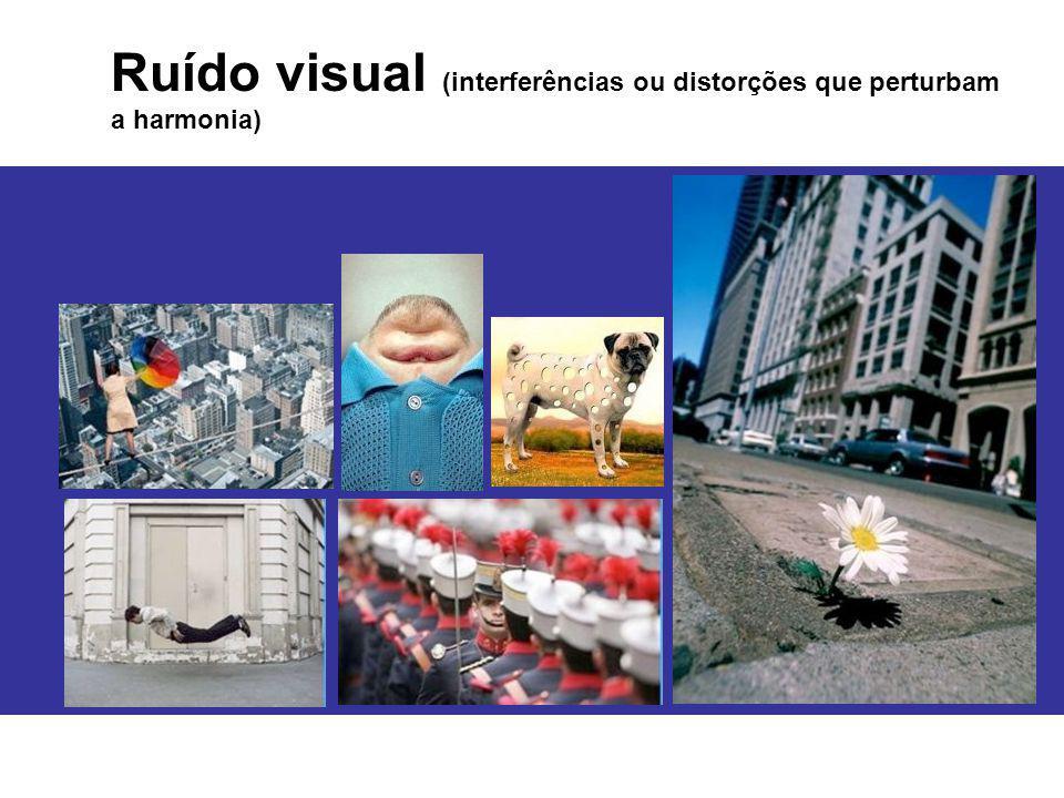 Ruído visual (interferências ou distorções que perturbam a harmonia)