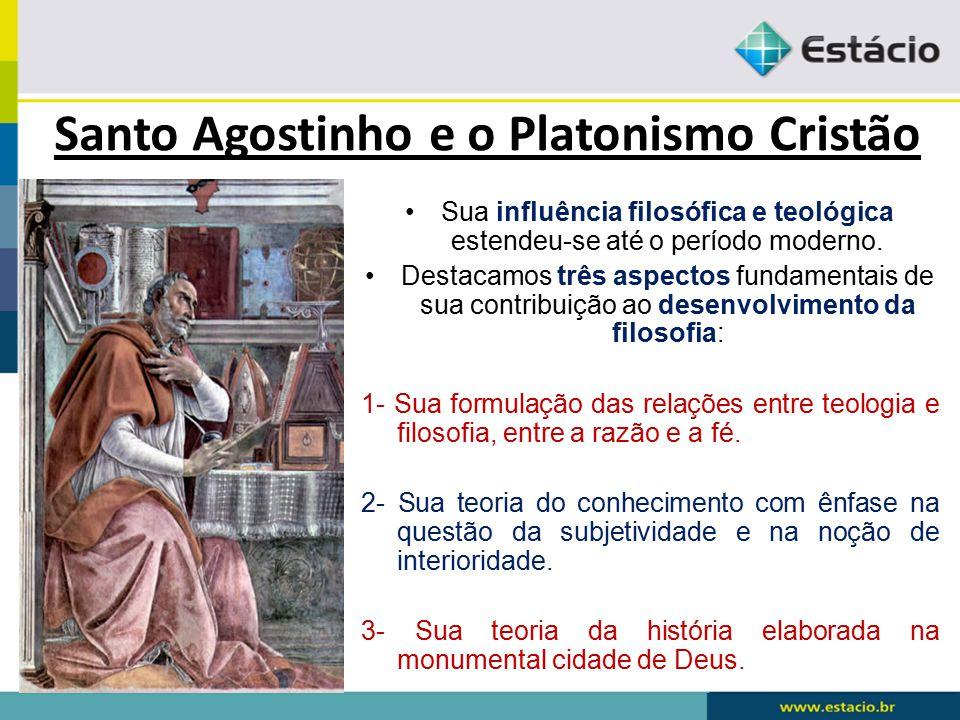 Santo Agostinho e o Platonismo Cristão Sua influência filosófica e teológica estendeu-se até o período moderno.