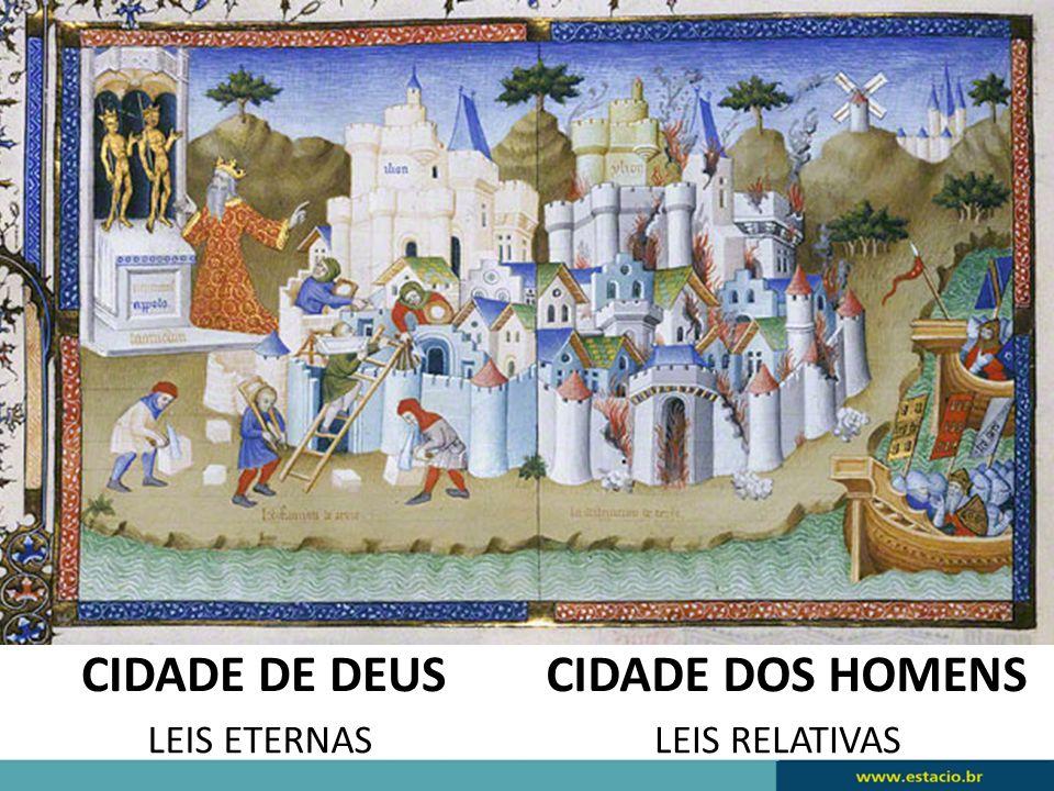 CIDADE DE DEUSCIDADE DOS HOMENS LEIS ETERNASLEIS RELATIVAS