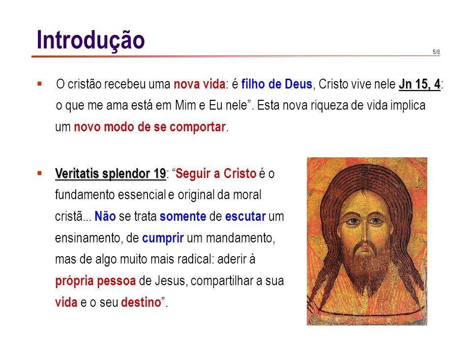 6/8 Introdução  As acções do cristão levam-no a identificar-se com Cristo.