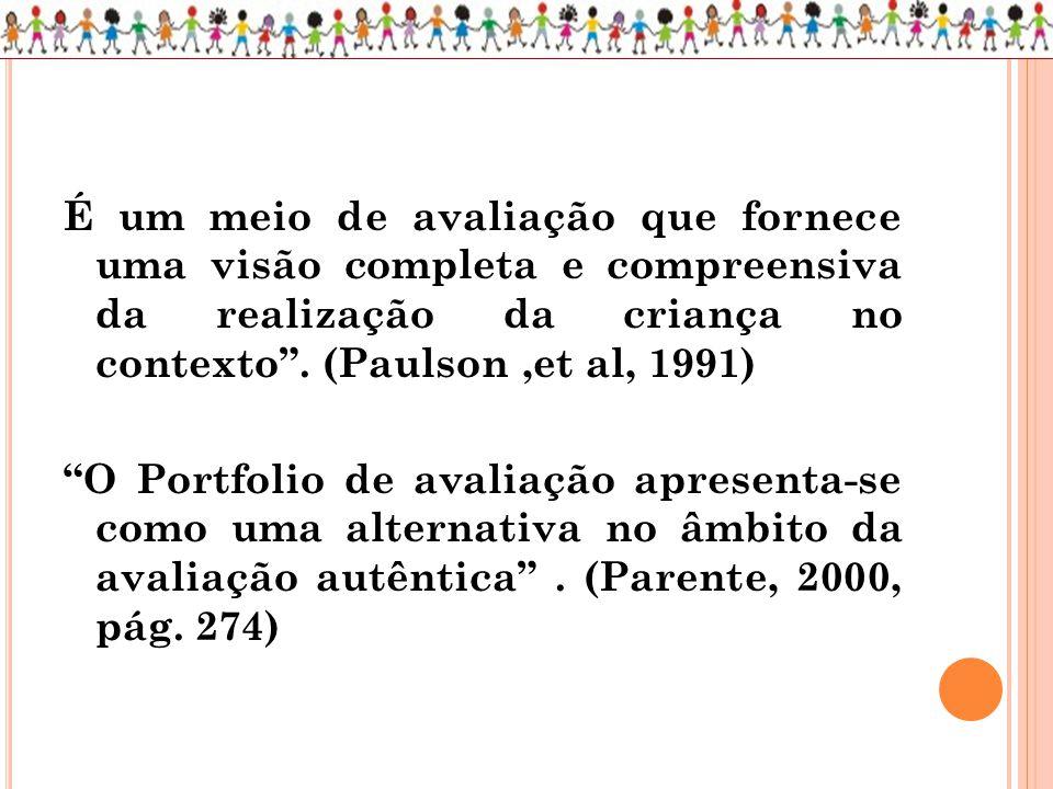 É um meio de avaliação que fornece uma visão completa e compreensiva da realização da criança no contexto .