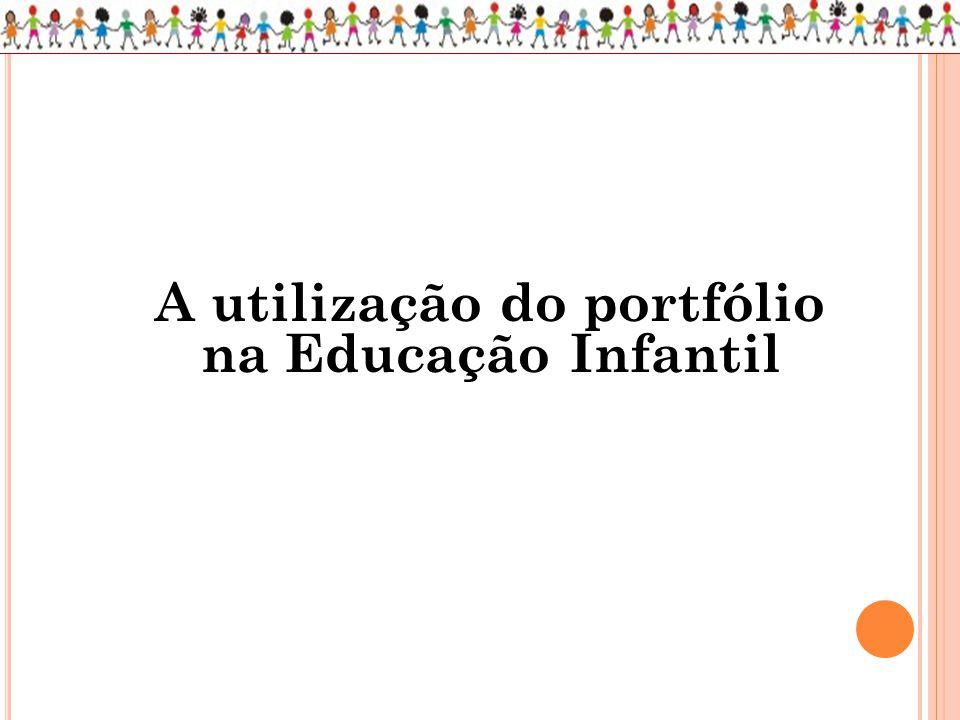 A utilização do portfólio na Educação Infantil