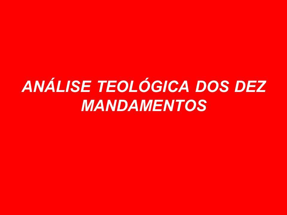 ANÁLISE TEOLÓGICA DOS DEZ MANDAMENTOS