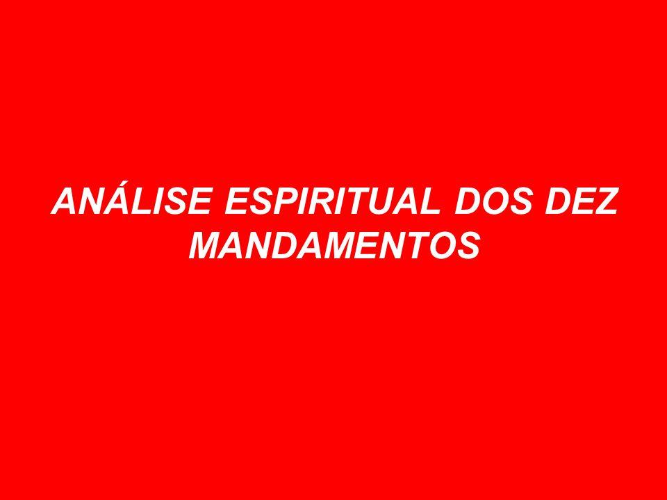 ANÁLISE ESPIRITUAL DOS DEZ MANDAMENTOS