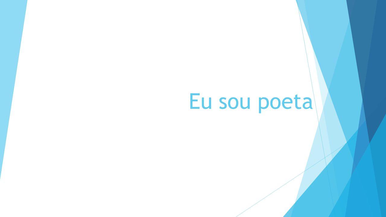 Eu sou poeta