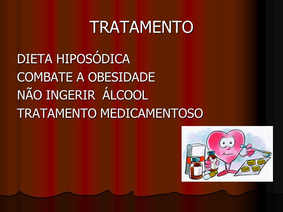 TRATAMENTO DIETA HIPOSÓDICA COMBATE A OBESIDADE NÃO INGERIR ÁLCOOL TRATAMENTO MEDICAMENTOSO
