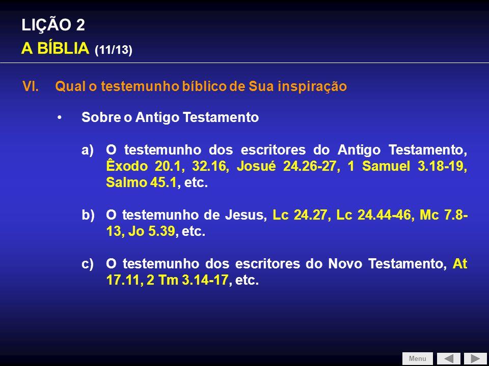 LIÇÃO 2 A BÍBLIA (11/13) VI.Qual o testemunho bíblico de Sua inspiração Sobre o Antigo Testamento a)O testemunho dos escritores do Antigo Testamento,