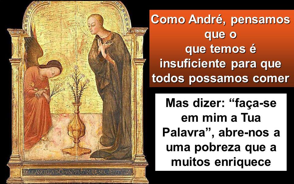 Disse-Lhe um dos discípulos, André, irmão de Simão Pedro: «Está aqui um rapazito que tem cinco pães de cevada e dois peixes.