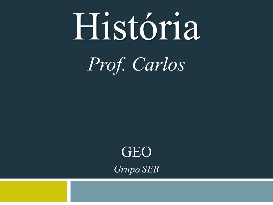 História Prof. Carlos GEO Grupo SEB