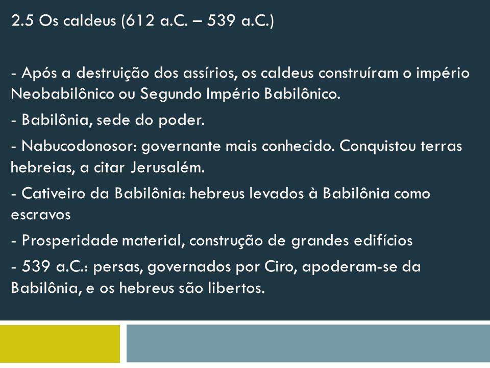 2.5 Os caldeus (612 a.C.