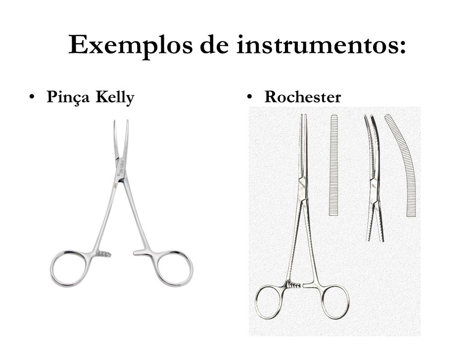 Exemplos de instrumentos: Pinça KellyRochester