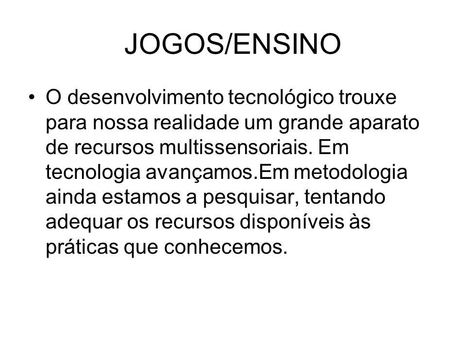 JOGOS/ENSINO O desenvolvimento tecnológico trouxe para nossa realidade um grande aparato de recursos multissensoriais.