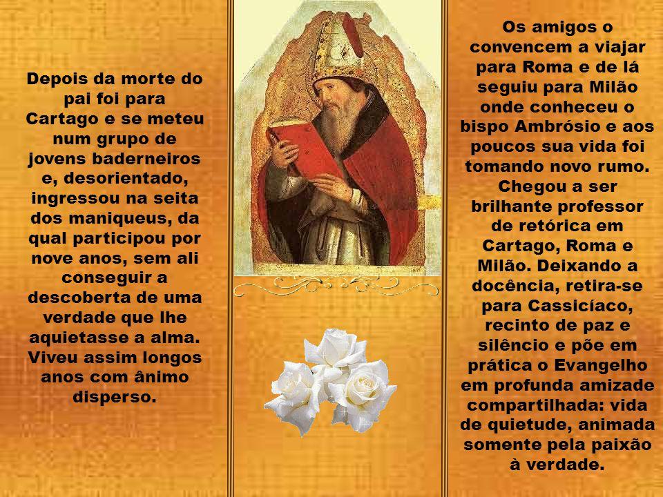 Santo Agostinho, nasceu em Tagaste de Numídia, província romana ao norte da África em 13 de novembro de 354.