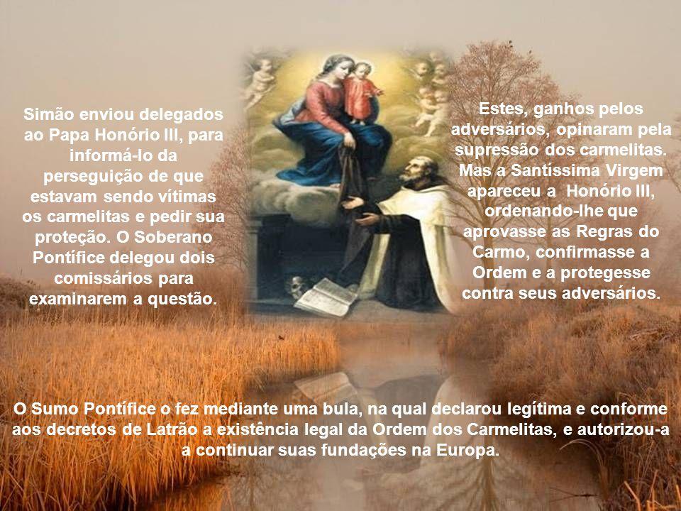 São Simão teve que fazer frente, nessa ocasião, a uma verdadeira tormenta contra os carmelitas, na Europa, suscitada pelo demônio através de homens ditos zelosos pelas leis da Igreja.