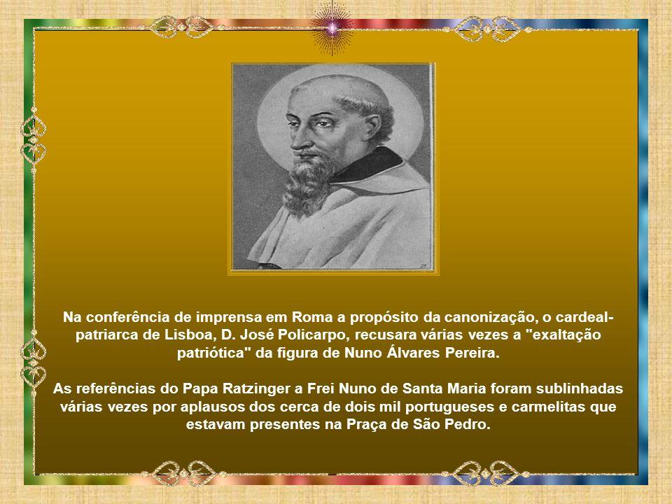 O Papa Bento XVI referiu-se a Frei Nuno de Santa Maria, o oitavo santo português proclamado em Roma a 26 de abril de 2009 como
