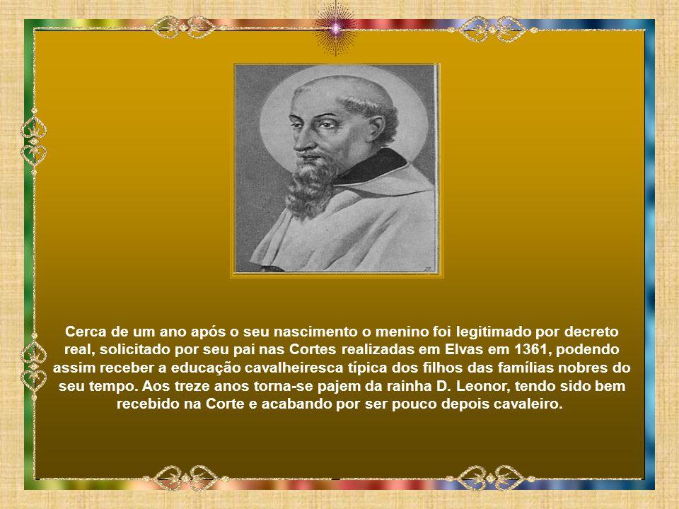 Nasceu D. Nuno Álvares Pereira a 24 de Junho de 1360, muito provavelmente em Cernache do Bonjardim ou Crato, sendo filho ilegítimo de fr. Álvaro Gonça
