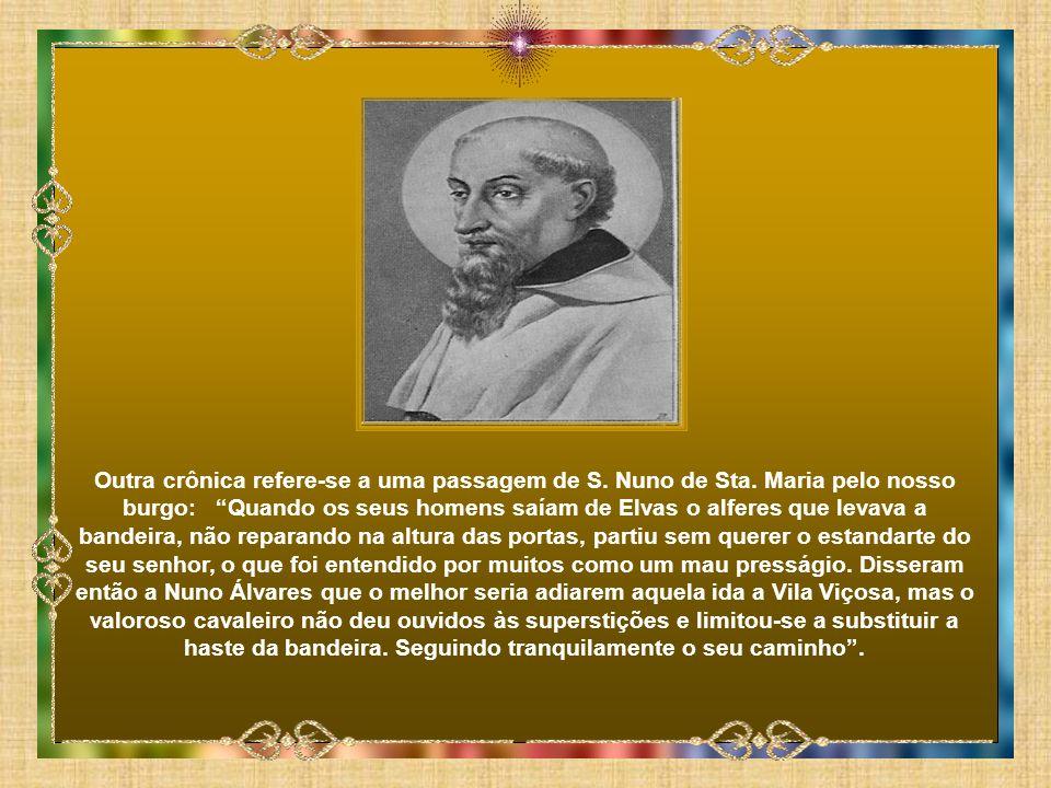 Outra crônica refere-se a uma passagem de S.Nuno de Sta.