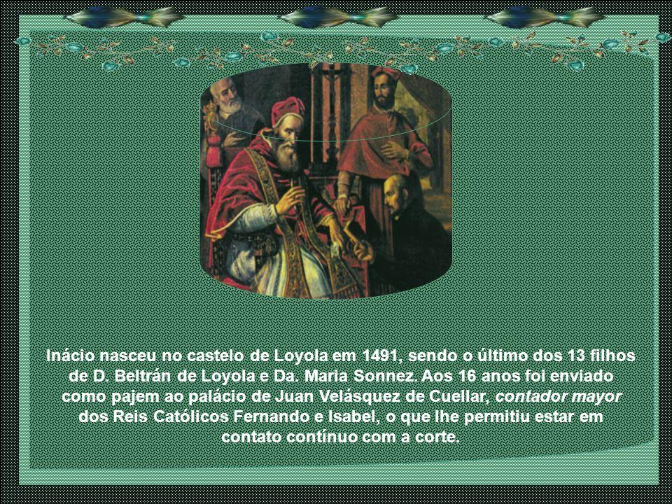 Paladino da Contra-Reforma. Santo Inácio, fundador da Companhia de Jesus, destacou-se pela coerência e radicalidade de seu espírito.