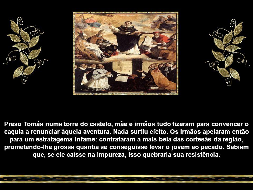 Vitória contra a concupiscência Foi em Nápoles, anos depois, que o adolescente Tomás travou relações com a Ordem Dominicana, fundada havia vinte anos, e que representava na época a vanguarda doutrinadora e combativa da Igreja .