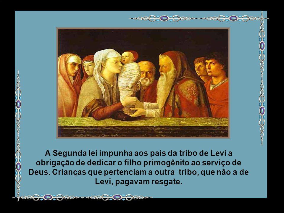 A Segunda lei impunha aos pais da tribo de Levi a obrigação de dedicar o filho primogênito ao serviço de Deus.