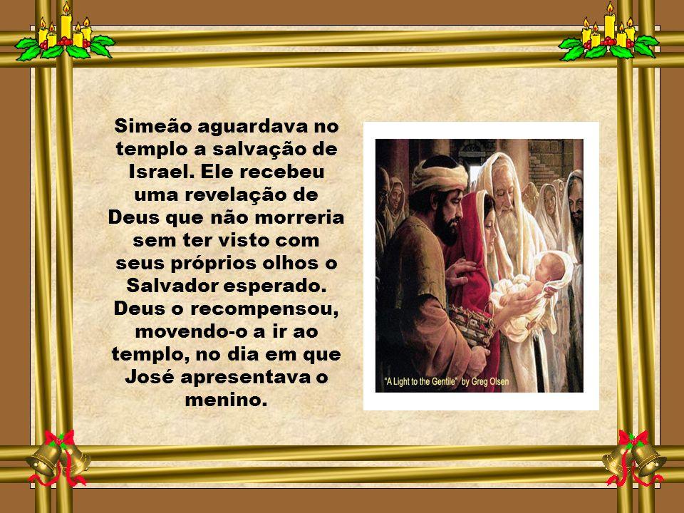 Simeão aguardava no templo a salvação de Israel.