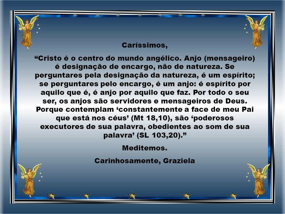 Caríssimos, Cristo é o centro do mundo angélico.