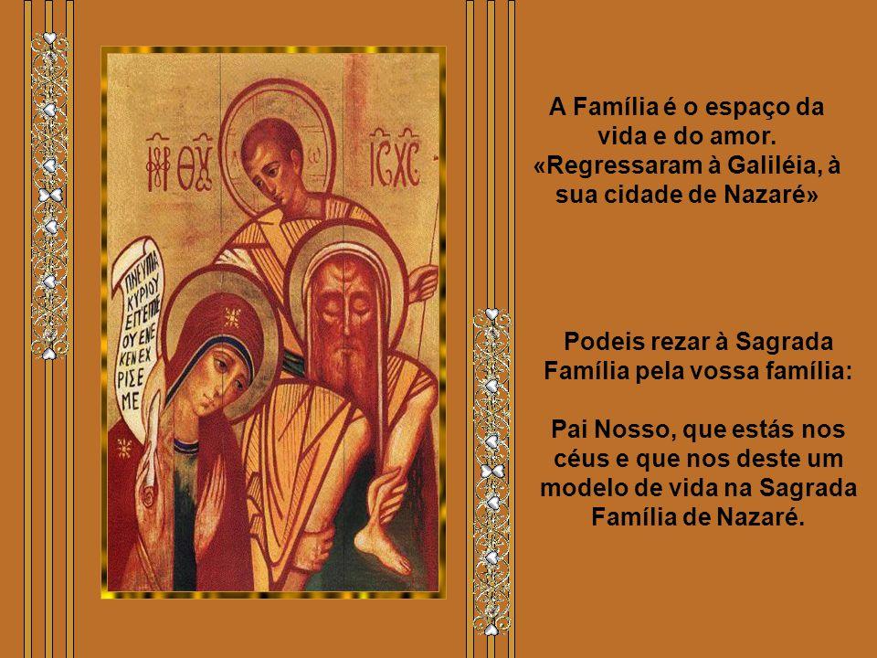 A Liturgia nos apresenta hoje a Sagrada Família de Nazaré, como exemplo e modelo de todas as famílias. Precisou ser acolhido pelo amor de um coração m